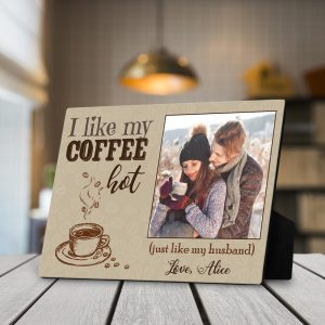 i like my coffee hot just like my husband plaque - gift for husband