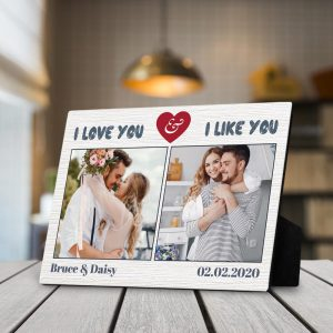 I Love You And I Like You Custom Photo Desktop Plaque