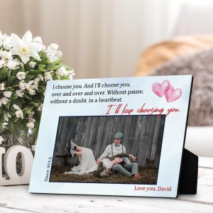 I Will Keep Choosing You custom desktop plaque