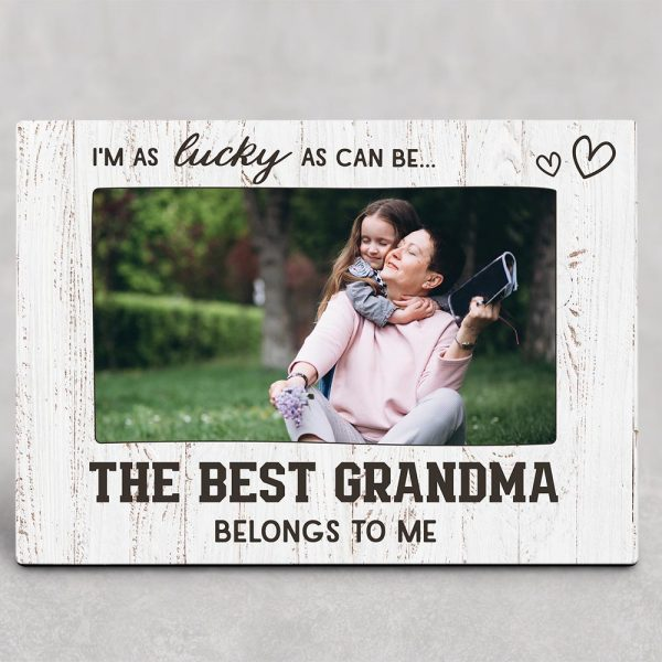 I'm As Lucky As Can Be The Best Grandma Belongs To Me Desktop Photo Plaque