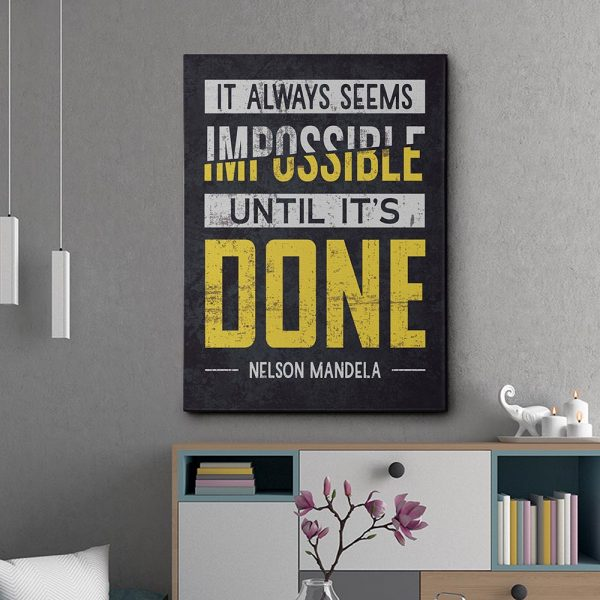 It Always Seems Impossible Until It Is Done Canvas Print