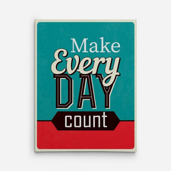 make every day count inspirational canvas art sign