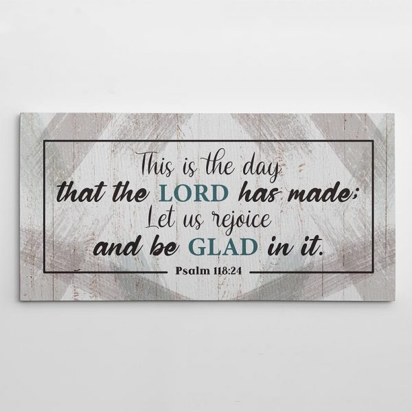 This Is The Day That The Lord Has Made canvas print