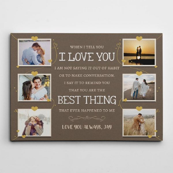 When I Tell You I Love You custom canvas print