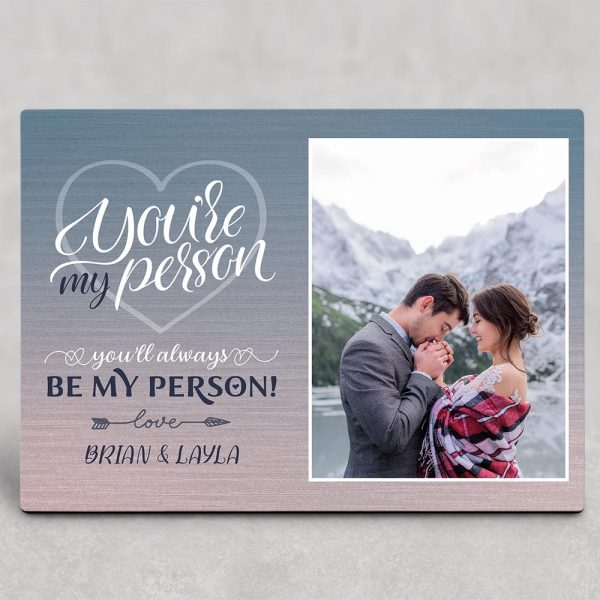 You Are My Person You Will Always Be My Person Desktop Photo Plaque