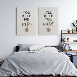 You keep me safe I'll keep you wild canvas art signs