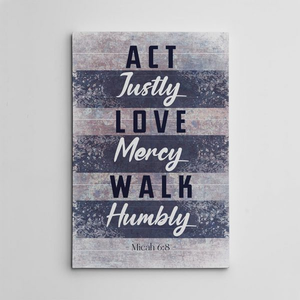 Act Justly Love Mercy Walk Humbly Christian Canvas Print