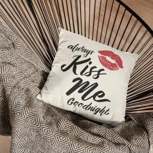 Always Kiss Me Goodnight - Pillow