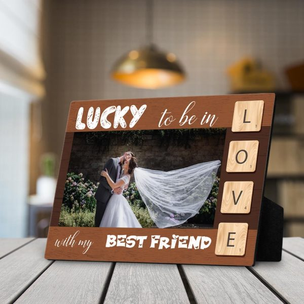 Lucky To Be In Love With My Best Friend Desktop Photo Plaque