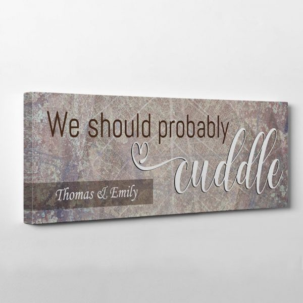 We Should Probably Cuddle Canvas Print