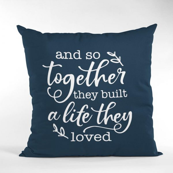 gift for couples: And so together they built a life they loved pillow