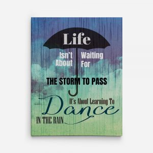Life Is Not About Waiting For The Storm To Pass Canvas Print