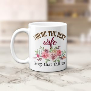 you are the best wife funny mug - funny gift for wife