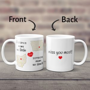 Distance Means So Little When Someone Means So Much custom mug