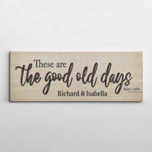 These Are The Good Old Days Custom Name Canvas Print