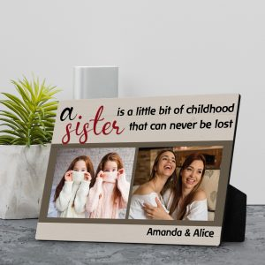 A Sister Is A Little Bit Of Childhood That Can Never Be Lost Custom